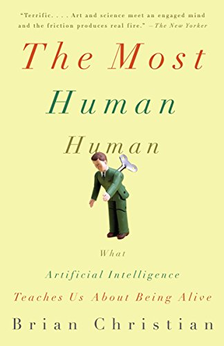 9780307476708: The Most Human Human: What Artificial Intelligence Teaches Us About Being Alive