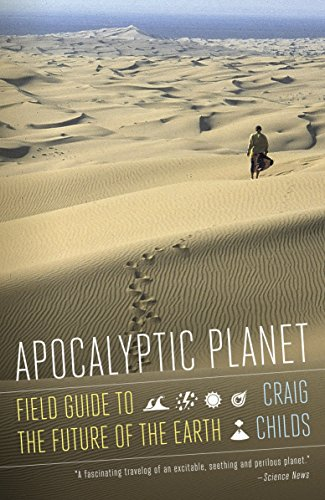 9780307476814: Apocalyptic Planet: Field Guide to the Future of the Earth