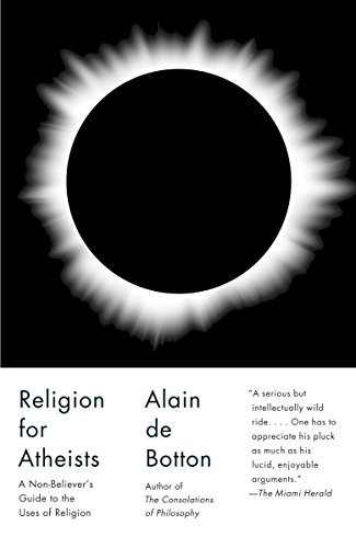 9780307476821: Religion for Atheists: A Non-Believer's Guide to the Uses of Religion (Vintage)