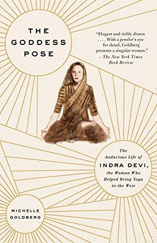 The Goddess Pose: The Audacious Life of