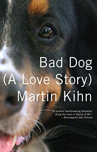 9780307477460: Bad Dog: (A Love Story)