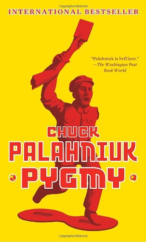 9780307477507: Pygmy[ PYGMY ] by Palahniuk, Chuck (Author ) on Apr-20-2010 Paperback