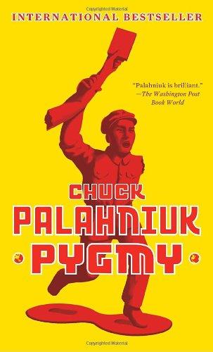 9780307477507: Pygmy[ PYGMY ] by Palahniuk, Chuck (Author ) on Apr-20-2010 Paperback