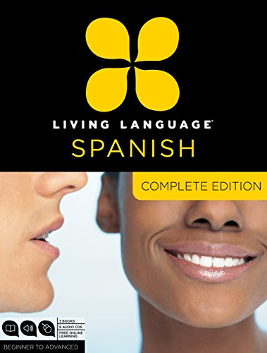 9780307478597: Living Language Spanish: Beginner to Advanced: Complete Edition