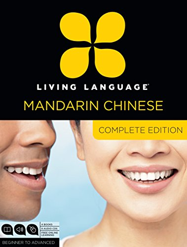 9780307478610: Living Language Mandarin Chinese, Complete Edition: Beginner through advanced course, including 3 coursebooks, 9 audio CDs, Chinese character guide, and free online learning