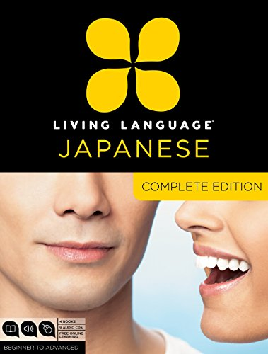9780307478658: Living Language Japanese, Complete Edition: Beginner Through Advanced Course, Including 3 Coursebooks, 9 Audio CDs, Japanese Reading & Writing Guide,