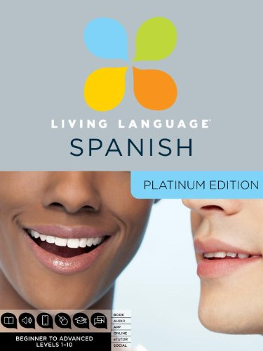 9780307479129: Living Language Spanish, Platinum Edition: A complete beginner through advanced course, including 3 coursebooks, 9 audio CDS, complete online course, apps, and live e-Tutoring