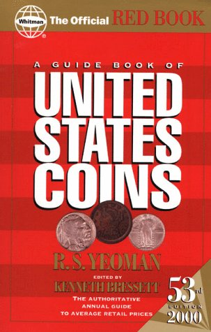 A Guide Book of United States Coins: Yeoman, R.S.