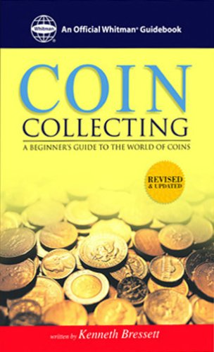The Whitman Guide to Coin Collecting: A Beginner's Guide to the World of Coins