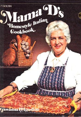 Mama D's Homestyle Italian Cookbook: D'Agostino, Giovanna