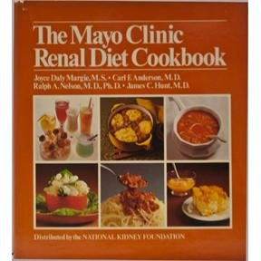 The Mayo Clinic Renal Diet Cookbook: Joyce Daly Margie, Carl F. Anderson, Ralph A. Nelson, James C....