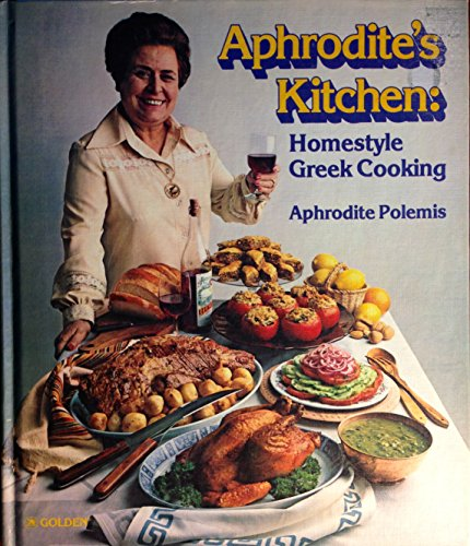 9780307492647: Aphrodite's kitchen: Homestyle Greek cooking
