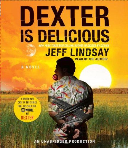 9780307577542: Dexter is Delicious
