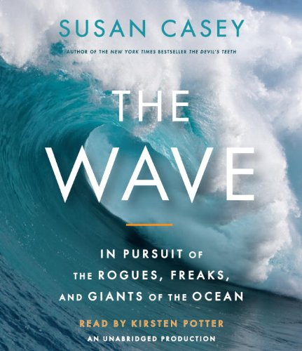 9780307578075: The Wave: In Pursuit of the Rogues, Freaks and Giants of the Ocean