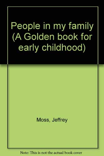 People in my family (A Golden book for early childhood) (9780307580245) by Jeffrey Moss
