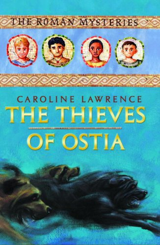 9780307582003: The Thieves of Ostia: The Roman Mysteries Book 1 (Unabridged on 4 CDs)