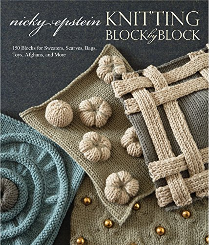 9780307586520: Knitting Block by Block: 150 Blocks for Sweaters, Scarves, Bags, Toys, Afghans, and More