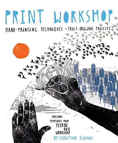 9780307586544: Print Workshop: Hand-printing Techniques and Truly Original Projects