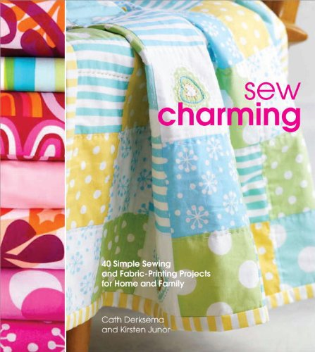 9780307586599: Sew Charming: 40 Simple Sewing and Hand-Printing Projects for Home and Family