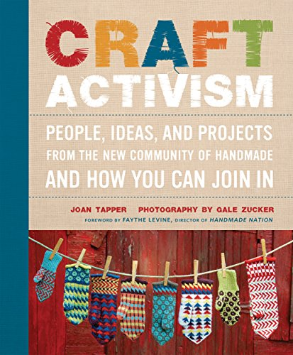 9780307586629: Craft Activism: People, Ideas, and Projects from the New Community of Handmade and How You Can Join In