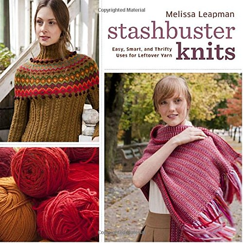 9780307586636: Stashbuster Knits: Tips, Tricks, and 21 Beautiful Projects for Using Your Favorite Leftover Yarn