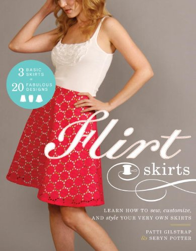 Flirt Skirts: Learn How to Sew, Customize, and Style Your Very Own Skirts 9780307586698 Here is the long-awaited sewing book from Flirt, the fabulous Brooklyn boutique known for its fresh outlook and flattering designs. Sinc