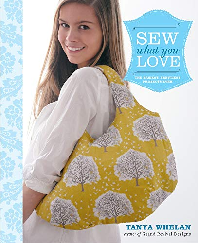 9780307586735: Sew What You Love: The Easiest, Prettiest Projects Ever [With Pattern(s)]