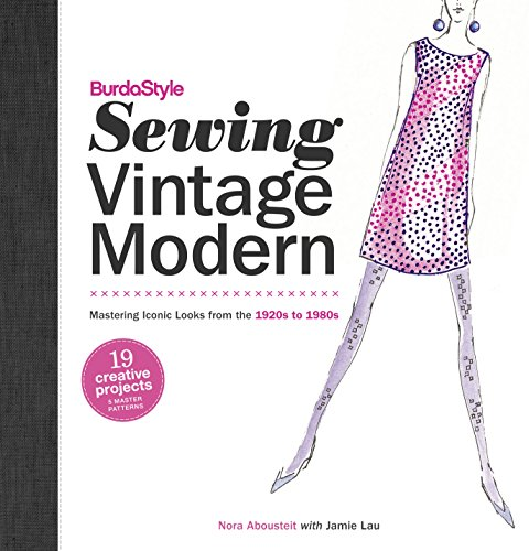 9780307586759: BurdaStyle Sewing Vintage Modern: Mastering Iconic Looks from the 1920s to 1980s