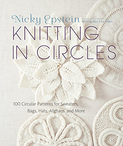 9780307587060: Knitting in Circles: 100 Circular Patterns for Sweaters, Bags, Hats, Afghans, and More