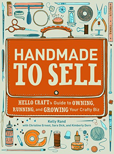9780307587107: Handmade to Sell: Hello Craft's Guide to Owning, Running, and Growing Your Crafty Biz