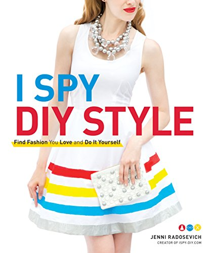 9780307587145: I Spy DIY Style: Find Fashion You Love and Do It Yourself