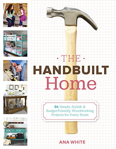 9780307587329: The Handbuilt Home: 34 Simple Stylish and Budget-Friendly Woodworking Projects for Every Room