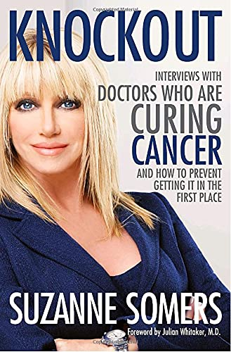 9780307587466: Knockout: Interviews with Doctors Who Are Curing Cancer--And How to Prevent Getting It in the First Place