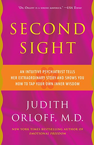 9780307587589: Second Sight: An Intuitive Psychiatrist Tells Her Extraordinary Story and Shows You How to Tap Your Own Inner Wisdom
