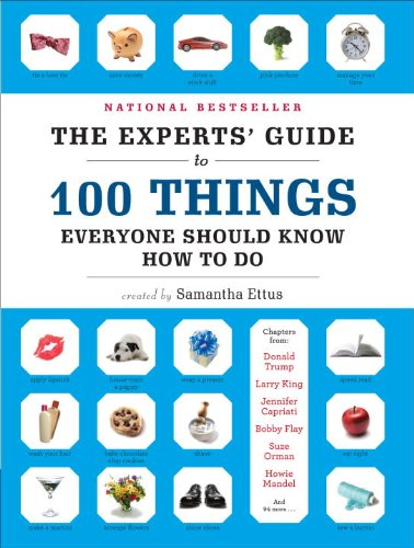 9780307587718: The Experts' Guide to 100 Things Everyone Should Know How to Do