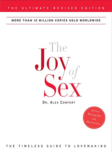 9780307587787: The Joy of Sex: The Ultimate Revised Edition
