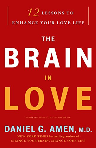 9780307587893: The Brain in Love: 12 Lessons to Enhance Your Love Life