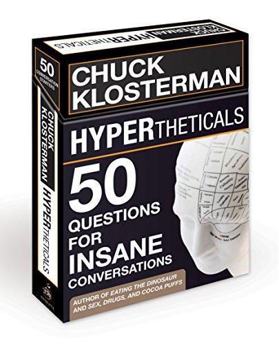 HYPERtheticals: 50 Questions for Insane Conversations: Klosterman, Chuck