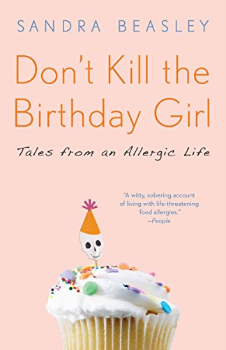 9780307588128: Don't Kill the Birthday Girl: Tales from an Allergic Life