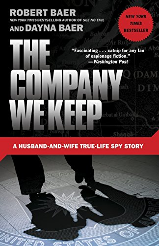9780307588159: Company We Keep: A Husband-and-Wife True-Life Spy Story
