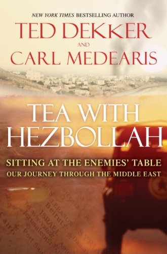 9780307588272: Tea with Hezbollah: Sitting at the Enemies Table Our Journey Through the Middle East