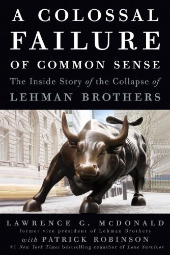 9780307588333: A Colossal Failure of Common Sense: The Inside Story of the Collapse of Lehman Brothers