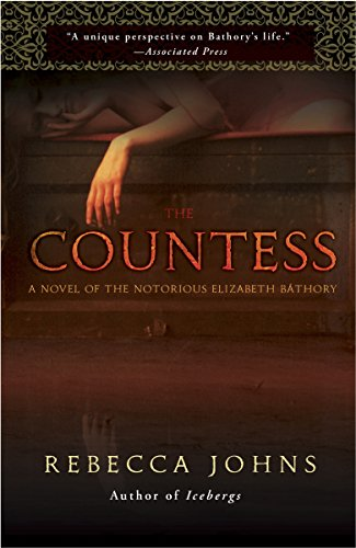 9780307588463: The Countess: A Novel of Elizabeth Bathory