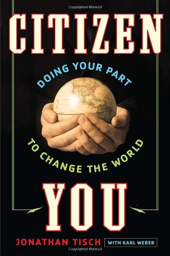Citizen You: Doing Your Part to Change: Jonathan Tisch, Karl