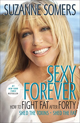 9780307588524: Sexy Forever: How to Fight Fat After Forty