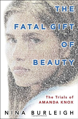 9780307588586: The Fatal Gift of Beauty: The Trials of Amanda Knox