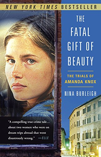 9780307588593: The Fatal Gift of Beauty: The Trials of Amanda Knox
