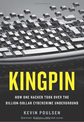 9780307588685: Kingpin: How One Hacker Took Over the Billion-Dollar Cybercrime Underground