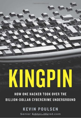 9780307588685: Kingpin: How One Hacker Took Over the Billion-Dollar Cybercrime Underground