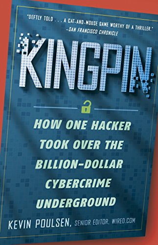 Kingpin: How One Hacker Took Over the: Poulsen, Kevin